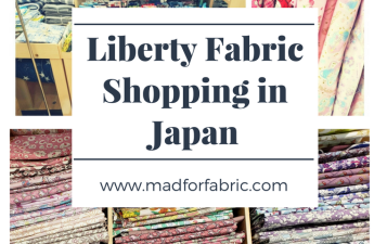 Liberty Fabric Shopping in Tokyo Japan By Mad For Fabric