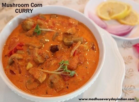 mushroom corn curry, corn curry, curry recipe
