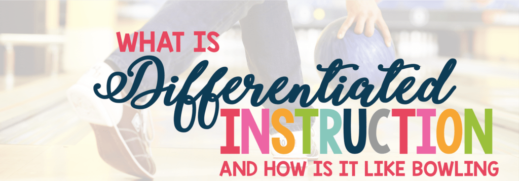 What is differentiated instruction? You've heard the term, but does it mean? Click through to find out what it is, and how it's like bowling!