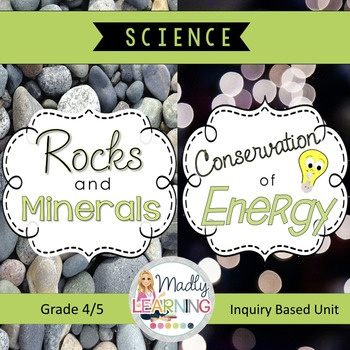4/5 Science Unit Rocks and Minerals and Conservation of Energy