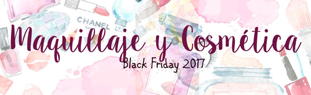 Black Friday 2017 black friday amazon black friday belleza black friday maquillalia black friday primor black friday sephora consejos trucos 2017 maquillaje y cosmetica