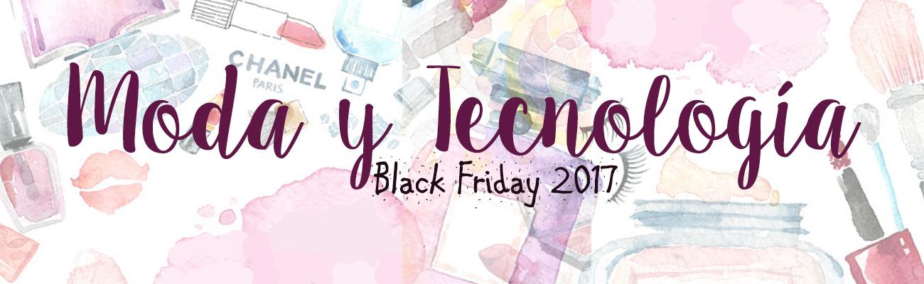 BLACK FRIDAY 2017 DESCUENTOS MODA Y MAQUILLAJE + TRUCOS