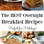 The BEST Overnight Breakfast Recipes