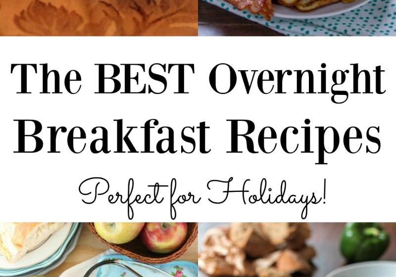 The BEST Overnight Breakfast Recipes