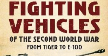 German Heavy Fighting Vehicles of the Second World War – Kenneth W. Estes