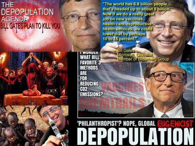 Bill Gates - depopulation through forced vaccination.