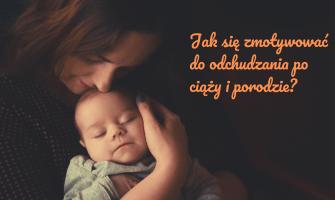 motywacja do odchudzania po ciąży i porodzie