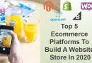 Top 5 Ecommerce Platforms to build a website store in 2020