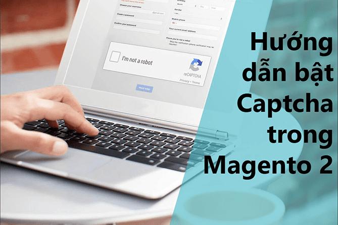 Hướng dẫn bật captcha trong Magento 2