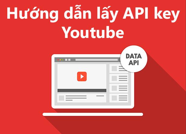 Hướng dẫn lấy API key Youtube