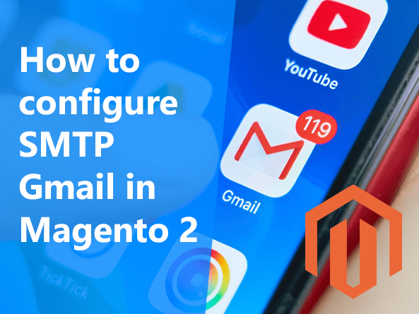 How to configure SMTP Gmail in Magento 2