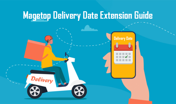Magetop Delivery Date Extension Guide