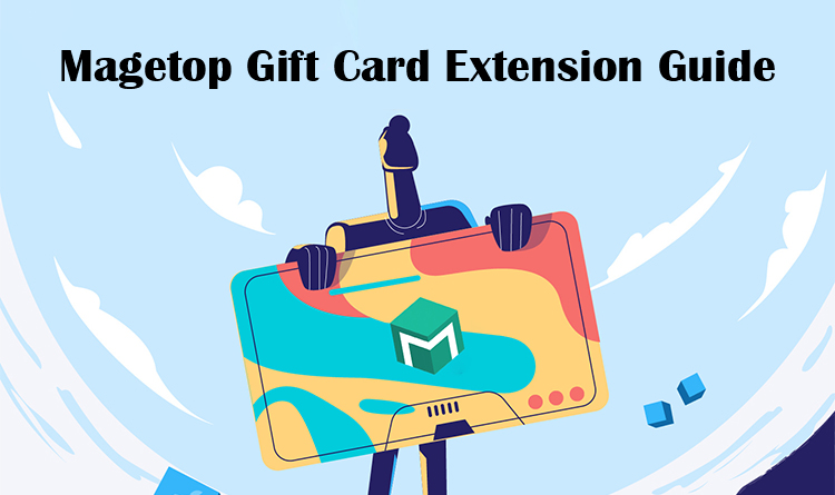 Magetop Gift Card Extension Guide