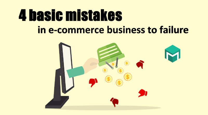 4 basic mistakes in e-commerce business to failure