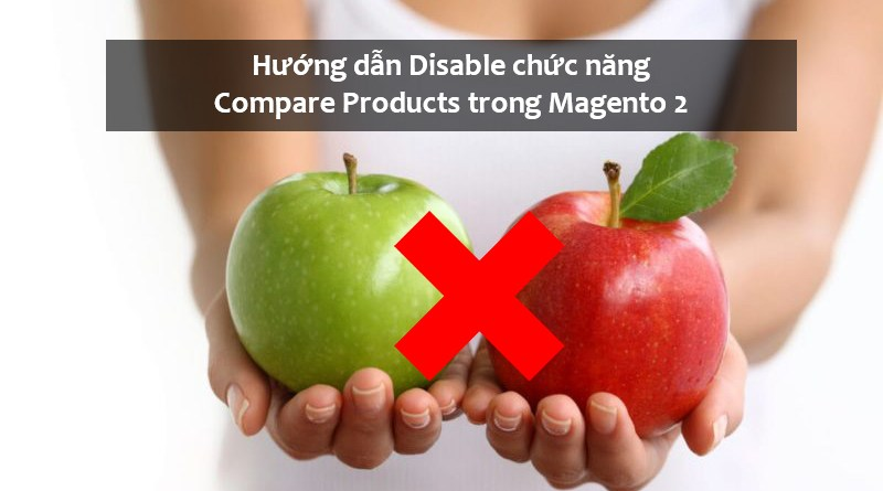 Hướng dẫn Disable chức năng Compare Products trong Magento 2