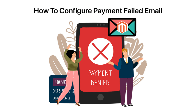 How To Configure Payment Failed Email In Magento 2