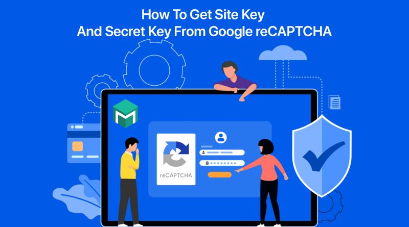How To Get Site Key And Secret Key From Google reCAPTCHA