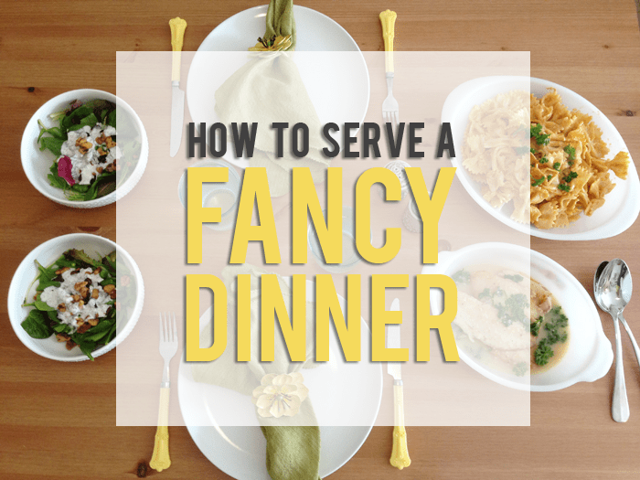 how to serve a fancy dinner