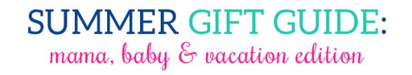 summer gift guide 2014