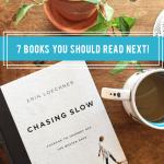 7 books you should read next!