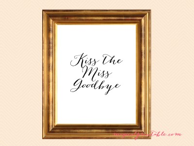 Bridal Shower Signage Kiss the Miss Goodbye - Magical ...