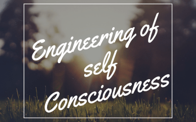 Engineering of self Consciousness