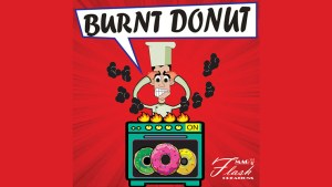 BURNT DONUTS by Mago Flash