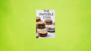The Invisible Coin by Keith Damien Fisher video DOWNLOAD - Download