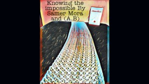 Knowing the impossible by Samer Mora and (A.B) video DOWNLOAD - Download