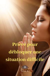 Prière pour débloquer une situation difficile