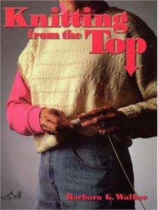 Knitting from the Top di Barbara Walker