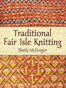 Traditional Fair Isle Knitting Sheila McGregor libri sul Fair Isle
