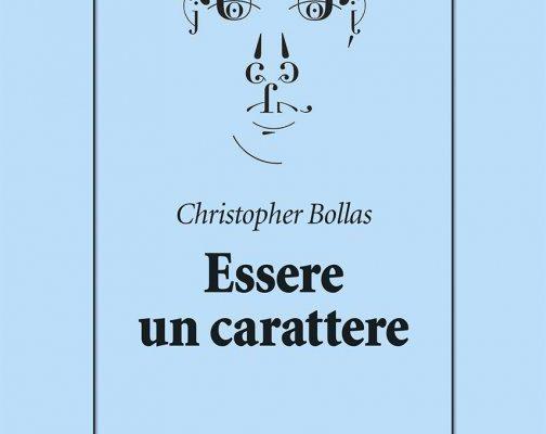 Essere un carattere di Christopher Bollas