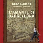 L'amante di Barcellona di Care Santos Salani