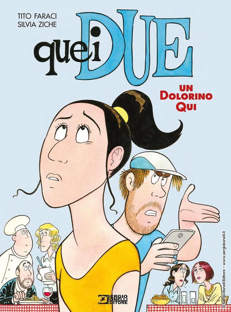 """""""Quei due. Un dolorino qui"""", il secondo volume della graphic novel di Tito Faraci e Silvia Ziche"""