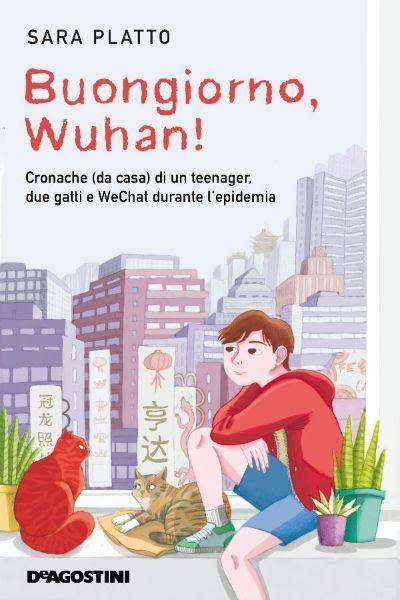 """""""Buongiorno, Wuhan!"""" di Sara Platto che racconta come si vive con in Covid"""