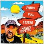 """""""Essere Mauro Repetto"""", il nuovo singolo di Fabio Poli (Testo e Video ufficiali)"""