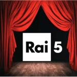 Il teatro su Rai 5: ecco la programmazione e le novità in arrivo