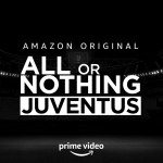 All or Nothing: Juventus, su Prime Video l'esclusiva docu-serie che segue la squadra