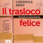 Il trasloco felice di Ludovica Amat
