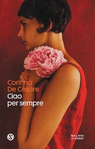 Ciao per sempre Corinna De Cesare