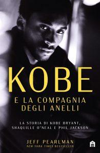 """""""Kobe e la compagnia degli anelli"""", la storia di Kobe Bryant di Jeff Pearlman"""