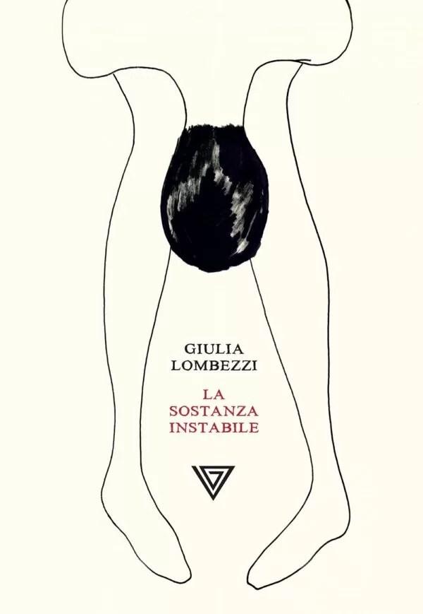 «La sostanza instabile» di Giulia Lombezzi.