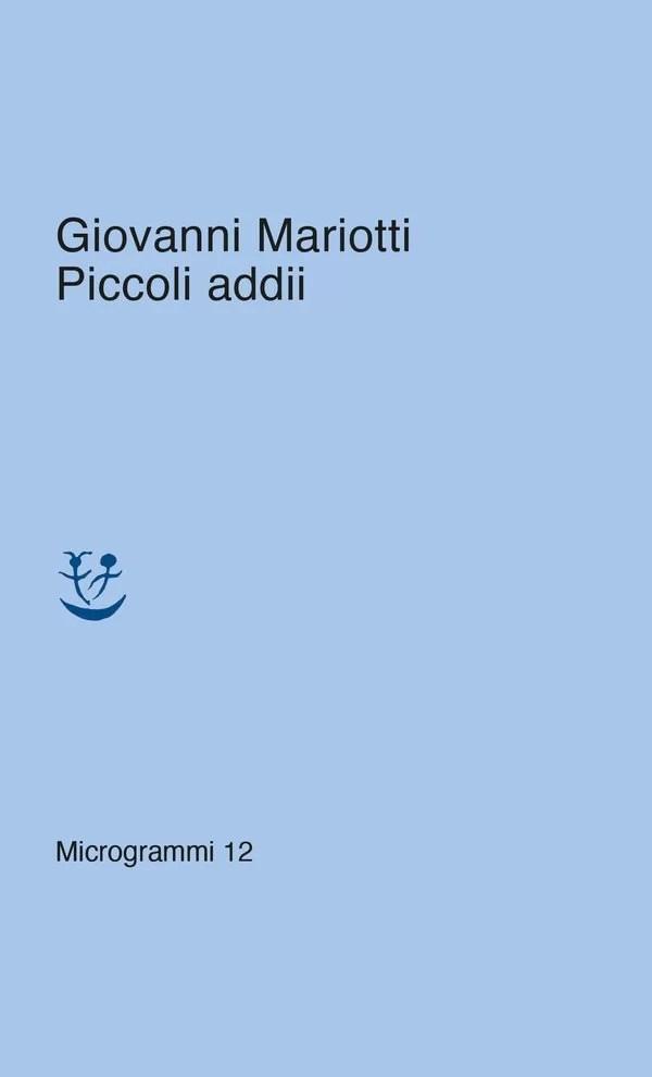 «Piccoli addii» di Giovanni Mariotti