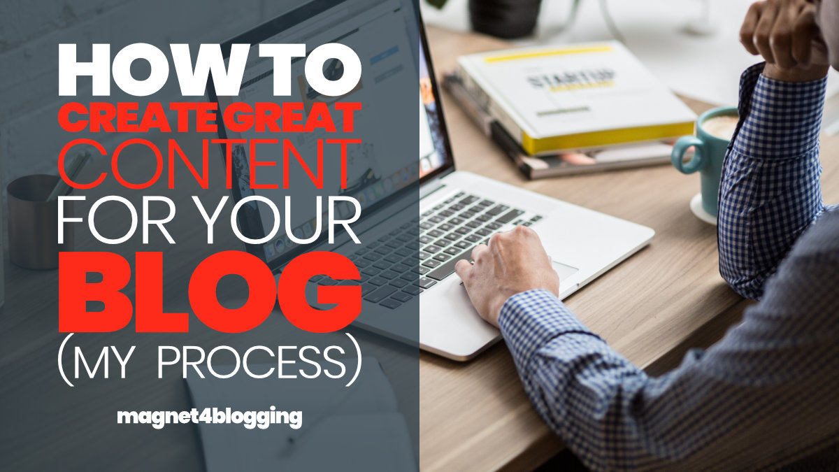 How To Create Nice Nice Weblog Content material (My Content material Creation Course of)