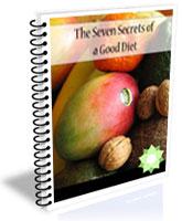 The Seven Secrets to a Good Diet