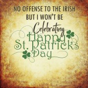St. Patrick's Day Not Celebrating