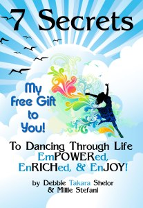 Free ebook from Takara 7 Secrets to Dancing Through Life