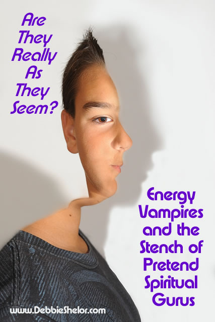 Pretend Spiritual Gurus and Energy Vampires