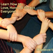 10 Great Tips on How to Love, Honor, and Appreciate Everyone!